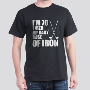 70 Daily Dose Of Iron T-Shirt